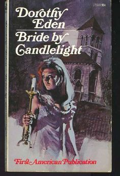 Bride By Candlelight by Dorothy Eden