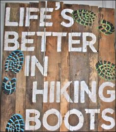 Life's Better in Hiking Boots