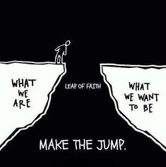 Leap of Faith  I just came across this image online today. I think it aptly describes the journey of becoming a lawyer. The scariest part is making the jump. If you really think about it, all you need to do is take a leap of faith. This is not hard to do when you put your faith in God. He brought you to law school. He'll help you cross the hurdle of the bar exam. And He'll help you make a difference. BE ENCOURAGED AND TRUST!