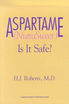 Aspartame (NutraSweet): Is it Safe? by H J Roberts. $24.95. Publication: October 1, 1992. Author: H J Roberts. Publisher: Charles Press Publishers (October 1, 1992). Series - Nutrasweet : Is It Safe?
