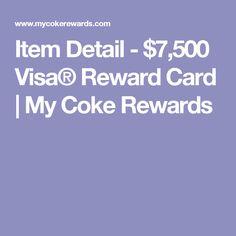 Item Detail - $7,500 Visa® Reward Card   My Coke Rewards