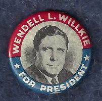 Wendell Willkie button, 1940 campaign