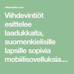 Viihdevintiöt esittelee laadukkaita, suomenkielisille lapsille sopivia mobiilisovelluksia. Peliarvioiden lomassa ihmettelemme myös tuoreita kirjoja ja elokuvia.