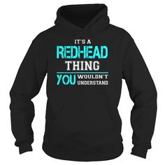 Its a #REDHEAD Thing You Wouldnt Understand - Last Name, Surname T-Shirt, Order HERE ==> https://www.sunfrog.com/Names/Its-a-REDHEAD-Thing-You-Wouldnt-Understand--Last-Name-Surname-T-Shirt-Black-Hoodie.html?47759, Please tag & share with your friends who would love it , #redheads #superbowl #birthdaygifts