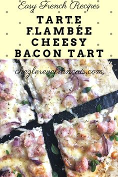 Easy French rustic tart with a crisp pastry base and a creamy, cheesy bacon topping. #tarteflambee #frenchtart #cheesybacontart #noyeastpizza