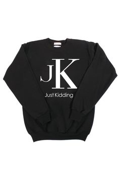 Just Kidding Sweatshirt http://shop.nylon.com/collections/whats-new/products/just-kidding-sweatshirt #NYLONshop