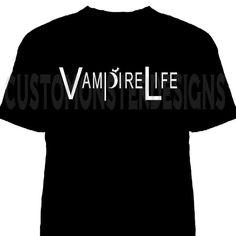 Vampire Life Custom T Shirt | eBay