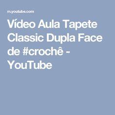 Vídeo Aula Tapete Classic Dupla Face de #crochê - YouTube