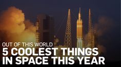 CTVNews.ca has compiled a list of notable space ventures the past 12 months, with a peek at where we're going in 2015.