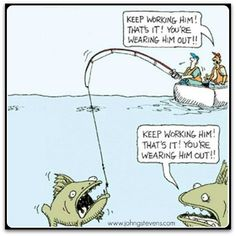 Keep Working Him!  That's It!  You're Wearing Him Out!  #johngstevens #fishing