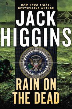 Rain on the Dead, by Jack Higgins; DECEMBER