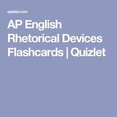 AP English Rhetorical Devices Flashcards   Quizlet