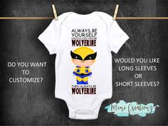 68458f6cfc6e4 Always Be Yourself Unless You Can Be Wolverine Then Always Be Wolverine  Onesie® features a