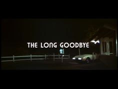 Titles for The Long Goodbye by Robert Altman Robert Altman, The Long Goodbye, Raymond Chandler, Film Images, Computer Animation, Movie Titles, Visual Effects, Long A, Feature Film