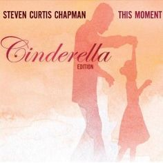 Cinderella - Steven Curtis Chapman | Dream father daughter dance song at my wedding :)