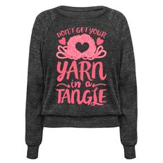 Don't Get Your Yarn in a Tangle - A knitter, don't get your yarn in a tangle and calm your knitted mittens. If you are going to crochet, knit, stitch or make, you can't get so wily that you get your yarn in a tangle! This funny hobby and crafting shirt is perfect for those crafters in your life, or yourself to help you stay focused on your favorite DIY hobby!