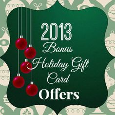2013 Bonus Holiday Gift Card Offers - Buy a gift card get a FREE gift card, coupon or other free gift with purchase from these merchants. Offers include Applebee's, Cheesecake Factory, P.F. Chang's & more!