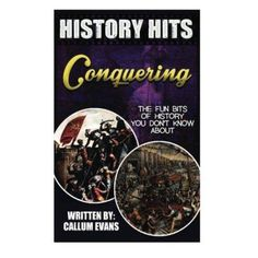 The Fun Bits of History You Don't Know about Conquering: Illustrated Fun Learning for Kids