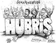 hubris-noun- xấc xược, ngạo mạn, láo xược - overbearing presumption or pride, arrogance