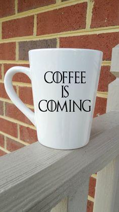Game of Thrones Mug, Game of Thrones, Coffee is Coming, Funny Coffee Mug, Christmas Gift, Coffee Mug, Winter is Coming, Game of Thrones Gift by TraceysTrendyVinyl on Etsy
