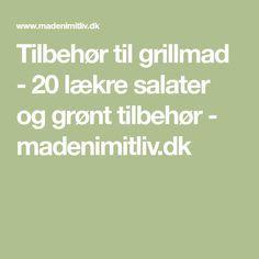 Tilbehør til grillmad - 20 lækre salater og grønt tilbehør - madenimitliv.dk
