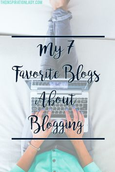 My favorite blogs to go to for advice for bloggers and entrepreneurs!