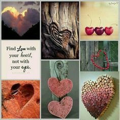 Find love with your heart, not your eyes. Love Collage, Color Collage, Beautiful Collage, Beautiful Words, Happy Thursday, Happy Weekend, Collages, Pot Pourri, Mood Colors