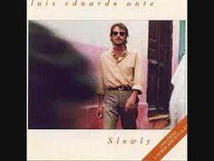 LUIS EDUARDO AUTE -SLOWLY (+lista de reproducción)