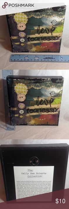 "🆕 ""leap fearlessly""wall art-Kelly Rae Roberts $21 Hi we have a 6""x 6"" square ""Leap fearlessly"" cute piece of wall art with a whimsical design. This comes from the Kelly Ray Roberts collection. Made by DEMDACO. Your messages are very inspirational and well known worldwide. It is brand-new and boxed. If you have any questions you know where to find me. Great for a gift! I'm always open to reasonable offers an offer bundles for a discount! Kelly rae Roberts  Other"