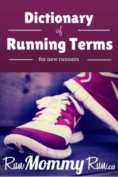 Ever read some running blogs and get confused on running terms? I have, so here I've created the  Dictionary of Running Terms for new runners. It should help you decipher the codes and acronyms.