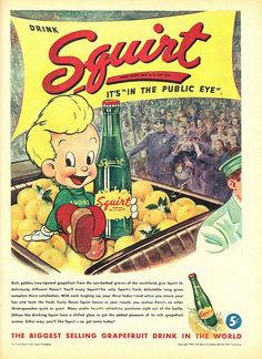 A delightfully cute vintage ad for Squirt soda pop ~j Vintage advertising for this long-lasting Brand. Loved Squirt as child! Old Advertisements, Retro Advertising, Retro Ads, Vintage Signs, Vintage Ads, Vintage Posters, Vintage Items, Er 5, Pop Ads