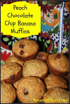 Peach Chocolate Chip Banana Muffins - House of Fauci's