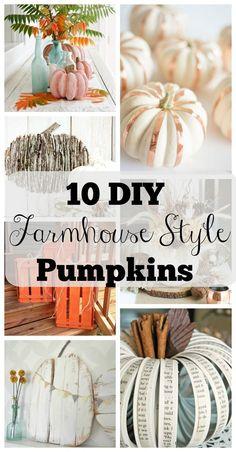 10 DIY Farmhouse Style Pumpkin Ideas. Farmhouse style fall decor.