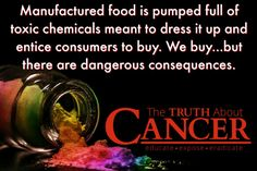 """Mass-produced food has to look """"pretty"""" for the consumer...even if the chemicals used are poisonous to the consumer. Children are the main victims of food dye. Much more info here! Please re-pin to help us spread the truth & educate others! // The Truth About Cancer"""