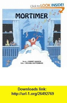 Mortimer Spanish Edition (Munsch for Kids) (9781554511099) Robert N. Munsch, Michael Martchenko , ISBN-10: 1554511097  , ISBN-13: 978-1554511099 ,  , tutorials , pdf , ebook , torrent , downloads , rapidshare , filesonic , hotfile , megaupload , fileserve