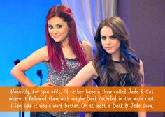 Jade and Cat would be something to see!