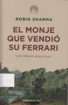 813.54 / SH531 El monje que vendió su Ferrari : una fábula espiritual / Robin Sharma