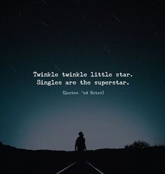 Nice Twinkle Twinkle Little Star. Singles Are The Superstar. Via  (http://ift.tt/2COPZ1k)