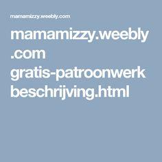 mamamizzy.weebly.com gratis-patroonwerkbeschrijving.html
