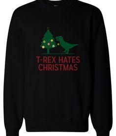 T-rex Hates Christmas Sweatshirt lol
