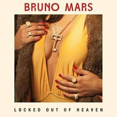Locked Out Of Heaven - Bruno Mars
