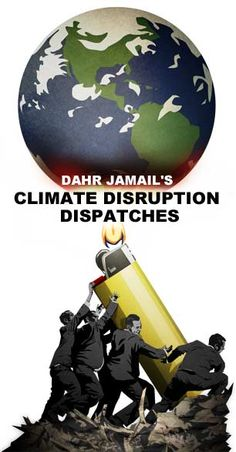 Climate Disruption Dispatches, With Dahr Jamail | Climate Change Series | Truthout | Truthout is launching his monthly climate dispatches to chronicle ongoing evidence & impacts of ACD as they have manifested around the globe for the previous 30 days. Consider this a monthly inventory of each month's new evidence of what the Western mode of living and generating financial profits is costing Earth. I think this will be a very important series to read and share.
