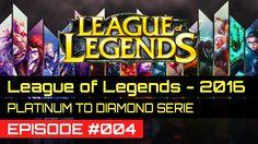 LEAGUE OF LEGENDS 2016 PLATINUM GAMEPLAY -  EPISODE 004 - PLATINUM TO DIAMOND (TIPSBEGINNER GUIDE)