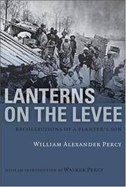 LATERNS ON THE LEVEE : Recollections Of A Planter's Son By  William Alexander Percy - Used Books - Paperback - 1989 - from Karen Wickliff - Books and Biblio.com