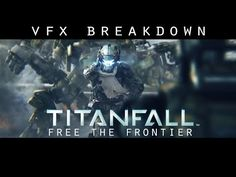 Titanfall: Free The Frontier (E3 2014) VFX Breakdown