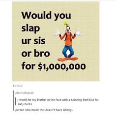 Funny Pictures Dump of the Day - 15<<<of course I would I smack them for free so why not get paid to do it