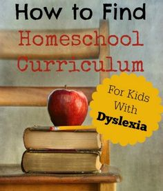 How to find homeschool curriculum for kids with dyslexia.