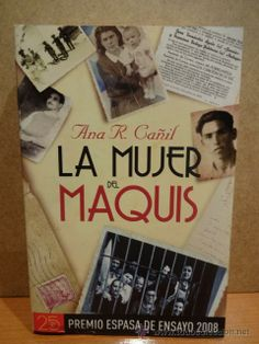 LA MUJER DEL MAQUIS. ANA R. CAÑIL. ED. ESPASA - 2008. NUEVO.