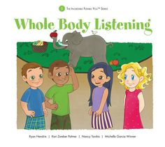 Storybook 5 - Whole Body Listening.   From The Incredible Flexible You curriculum package for early learners