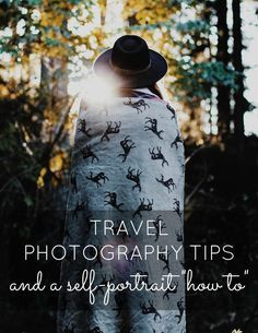 "Travel Photography Tips: And A Self-Portrait ""How To"""